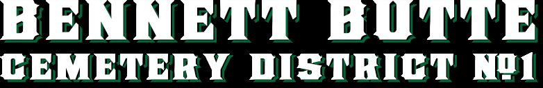 Bennett Butte Cemetery District #1